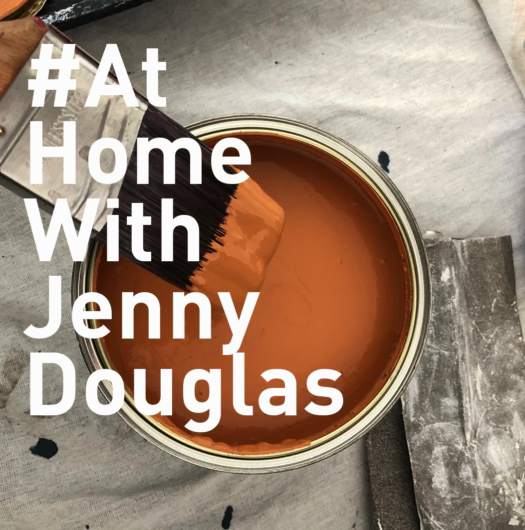 At Home with Jenny Douglas: A Lockdown Project
